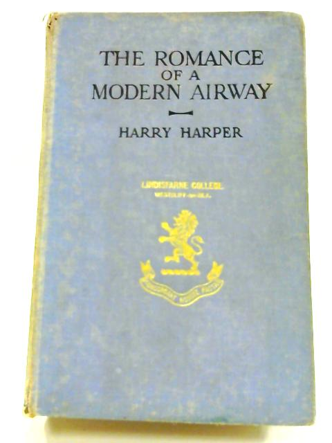 The Romance of a Modern Airway By Harry Harper