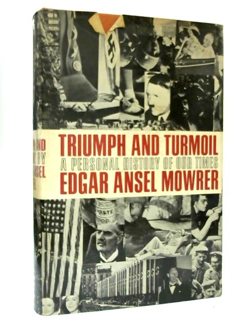 Triumph and Turmoil By Edgar Ansel Mowrer