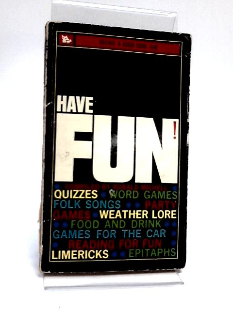 Have Fun! By Ronald Michell