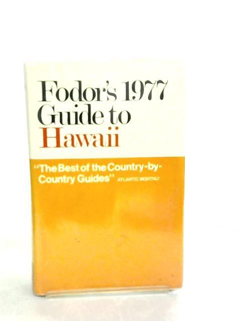 Fodor's Hawaii 1977 By William W. Davenport