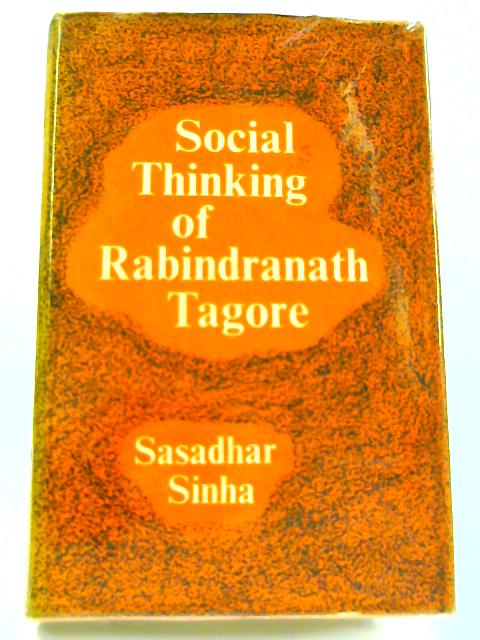 Social Thinking of Rabindranath Tagore By Sasadhar Sinha