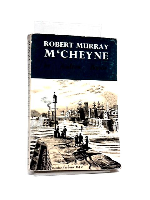 The Life of M'Cheyne by Bonar, Andrew A.
