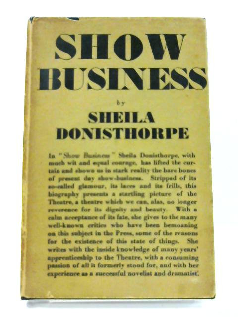 Show Business - A Book of the Theatre by Sheila Donisthorpe