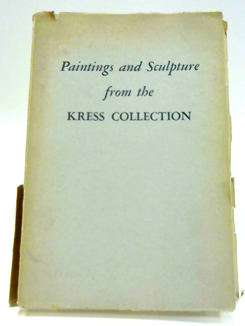 Paintings and Sculpture from the Kress Collection by Unknown