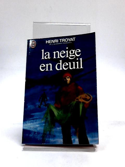 La Neige en Deuil by Troyat, Henri