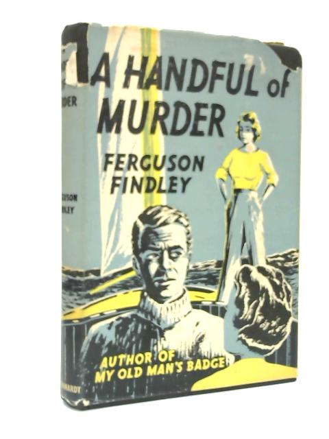 A Handful of Murder by Ferguson Findley
