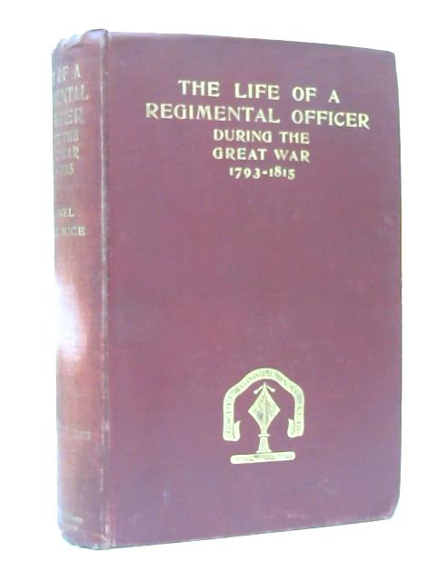 The Life of a Regimental Officer during the Great War, 1793-1815 by A. F. Mockler - Ferryman