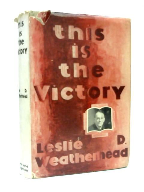 This is the Victory by Leslie D. Weatherhead