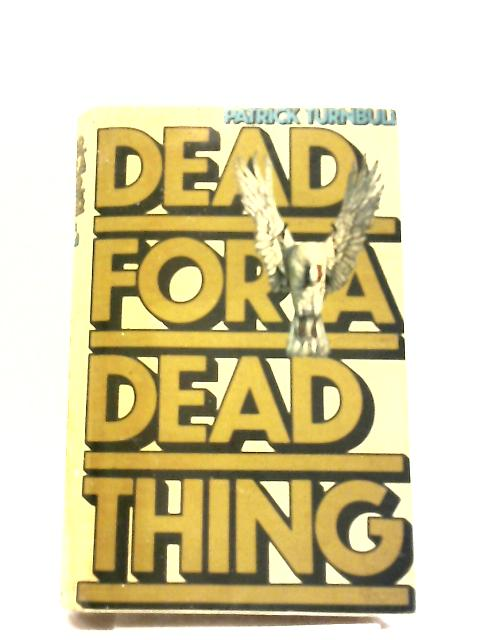 Dead for a Dead Thing by Patrick Turnbull
