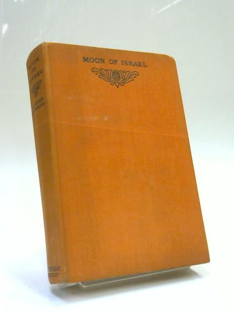 Moon of Israel A Tale of the Exodus by H. Rider Haggard