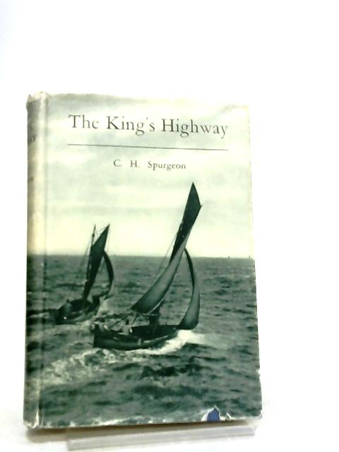 The King's Highway, Opened and Cleared by C. H. Spurgeon