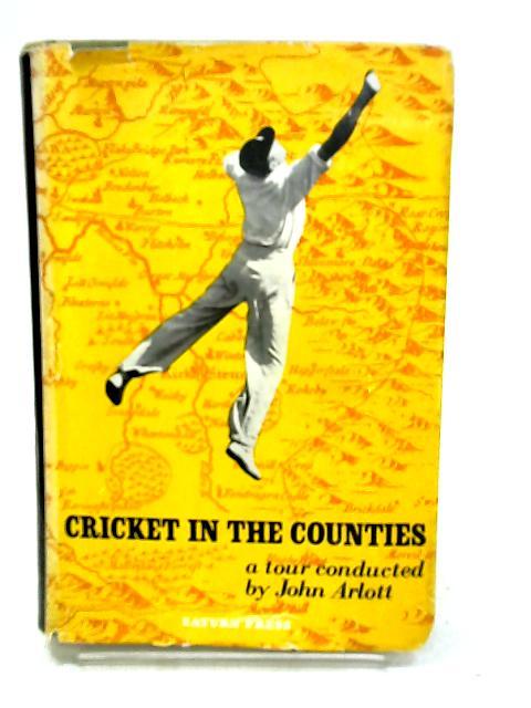 Cricket in the counties by Arlott, John