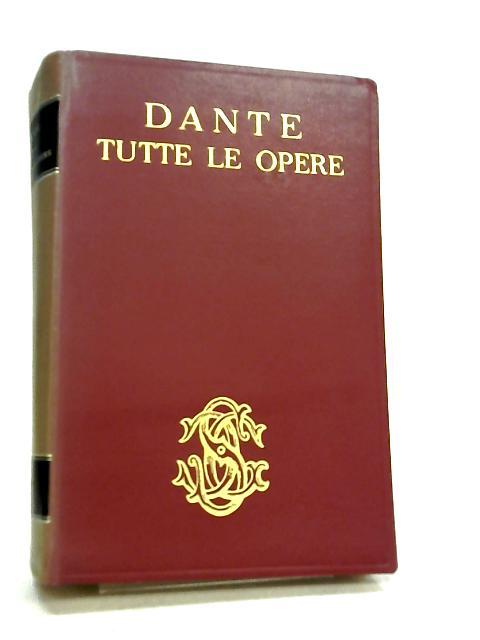 Tutte Le Opere by Dante Alighieri