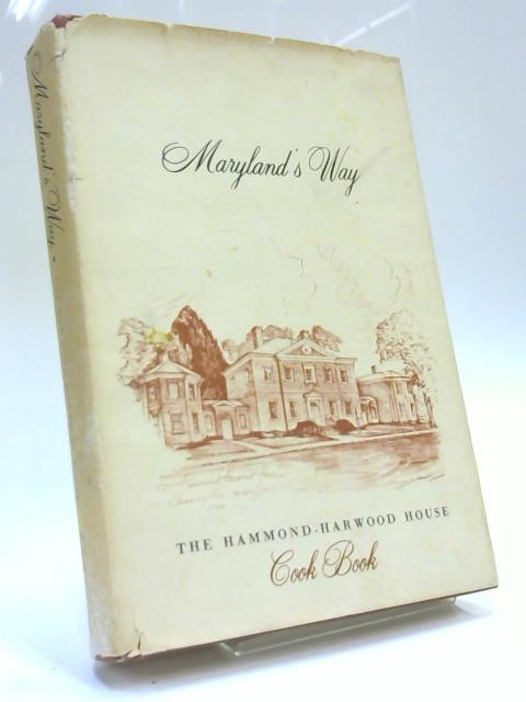 """Maryland""""s Way: The Hammond-Harwood House Cook Book by Mrs. Lewis R Andrews"""