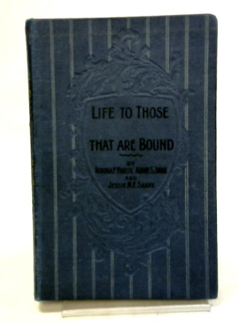Life to Those That are Bound by Hardy, robina