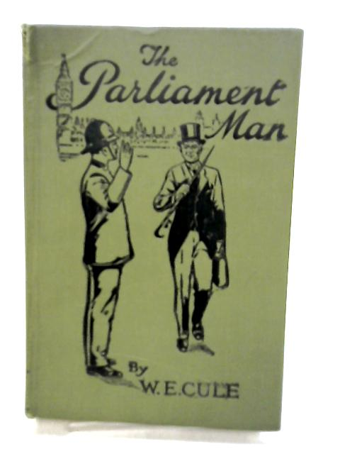 The Parliament Man by William Edward Cule