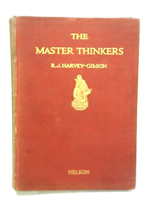 The Master Thinkers: Vignettes in the History of Science, with Portraits. by Harvey-Gibbon, R J