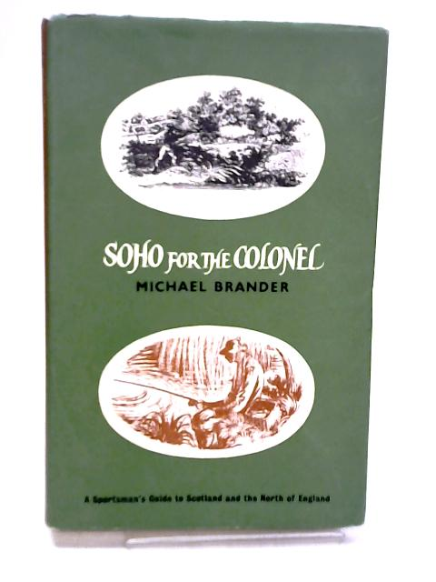 Soho for the Colonel by Brander, Michael