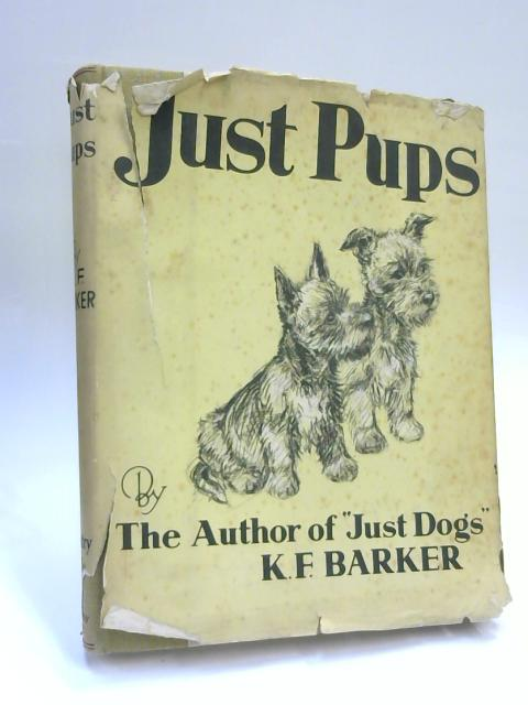 Just Pups by K. F. Barker