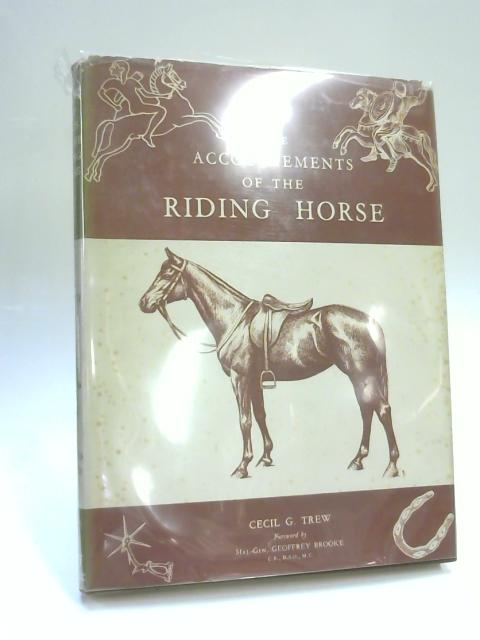 The Accoutrements of the Riding Horse by C G Trew