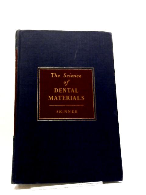 The Science of Dental Materials by Eugene William Skinner