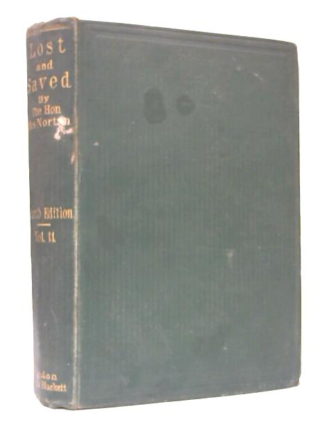 Lost and Saved, Vol. II by The Hon. Mrs. Norton