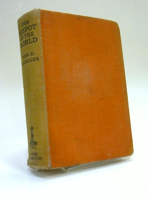 The Despot of the World by George E. Rochester