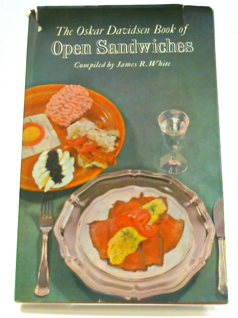 The Oskar Davidsen Book of Open Sandwiches by J. R. White (compiled)