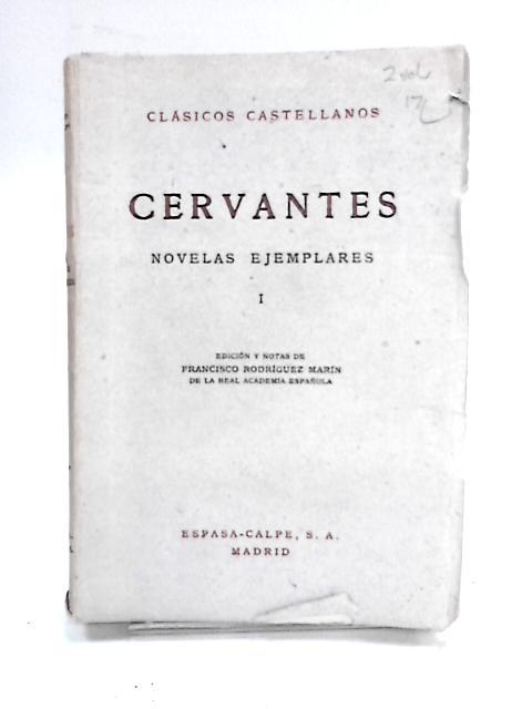 Cervantes novelas ejemplares I by Francisco rodriguez marin