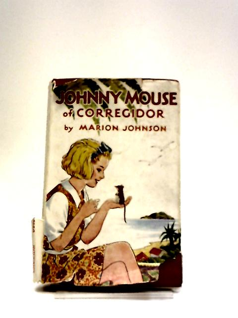 Johnny Mouse of Corregidor by Marion Johnson