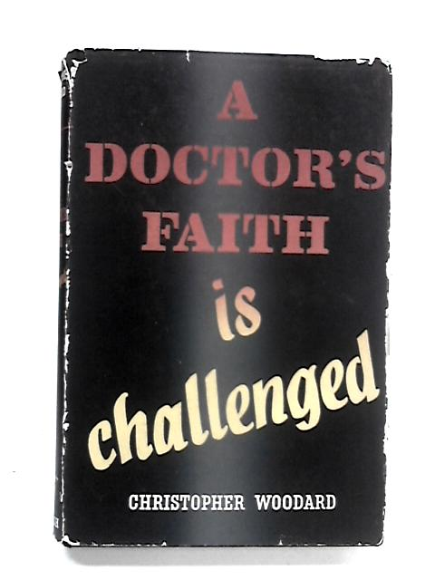 A Doctor's Faith is Challenged by Woodard, Christopher Roy