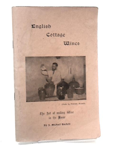 English Cottage Wines by Hackett, J Michael