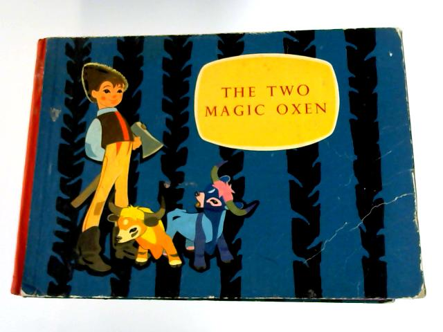 The Two Magic Oxen by Istvan Kormos
