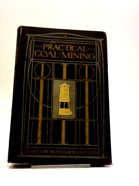 Practical Coal-Mining Vol III by W S Boulton (ed)