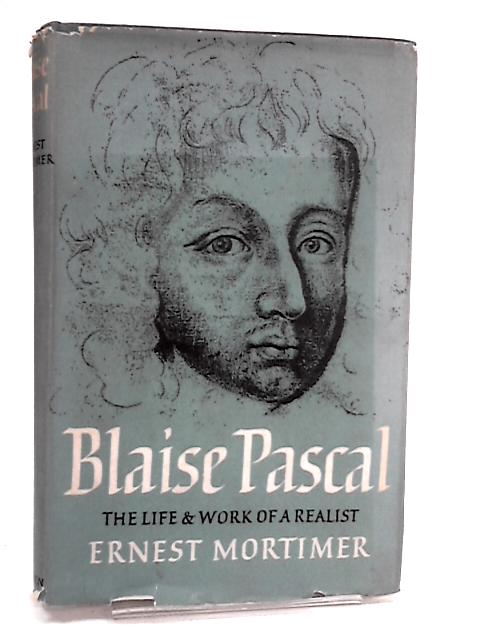 Blaise Pascal by Mortimer, Ernest