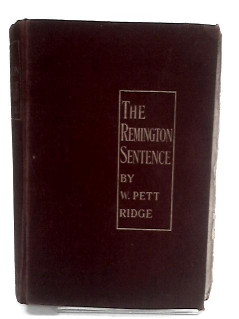 The Remington Sentence by Ridge, W. Pett