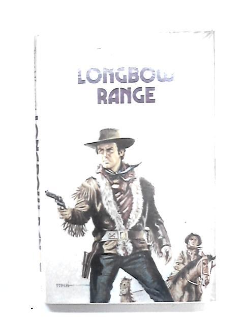 Longbow Range by Howard, Troy