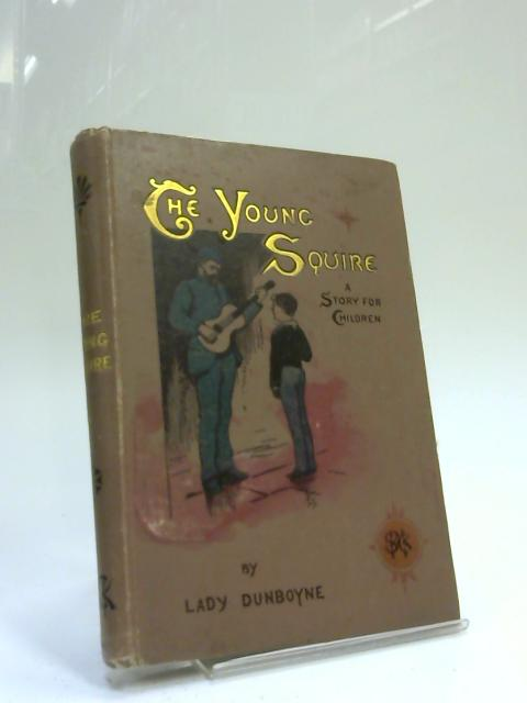 The Young Squire by Lady Dunboyne
