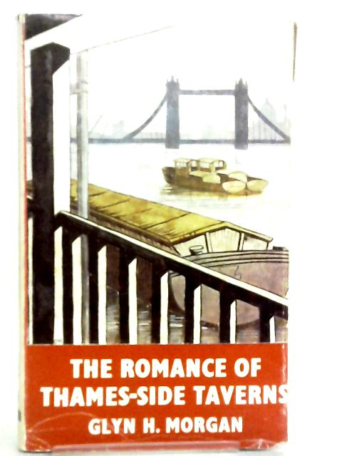 Romance of Thames-side Taverns by Glyn Morgan