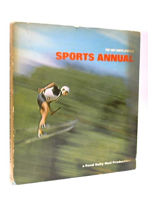 The 1967 South African Sports Annual By Unknown