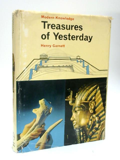 Treasures of Yesterday by Henry Garnett