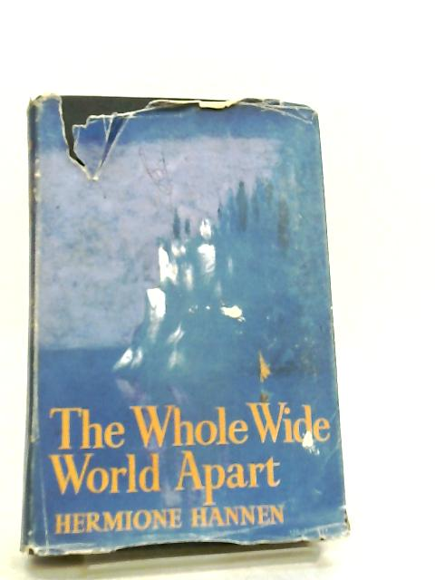 The Whole Wide World Apart by Hermione Hannen