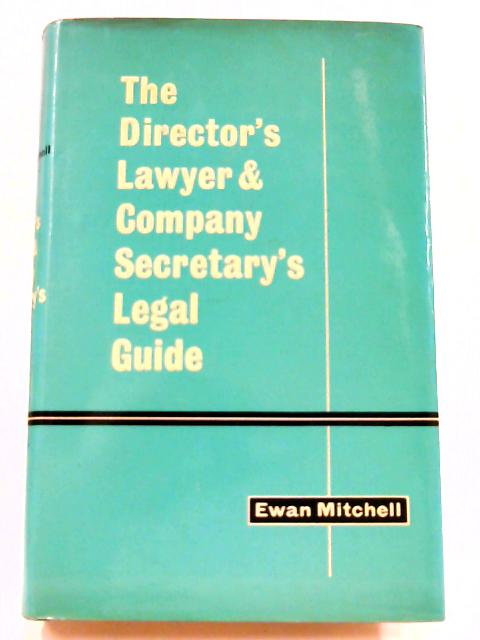 The Director's Lawyer and Company Secretary's Legal Guide By Ewan Mitchell