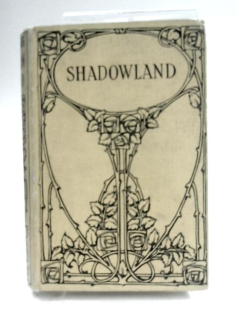 Shadow-Land or, What Lindis Accomplished by Evelyn Everett-Green
