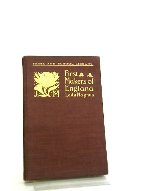 First Makers Of England by Lady Magnus