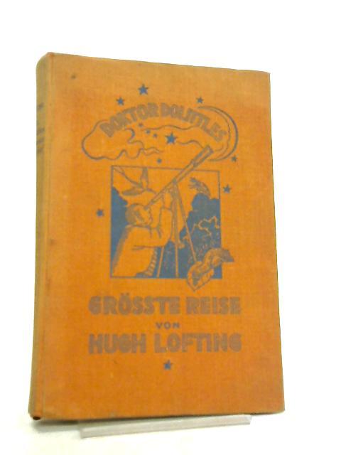 Doktor Dolittles Grosste Reise by Hugh Lofting