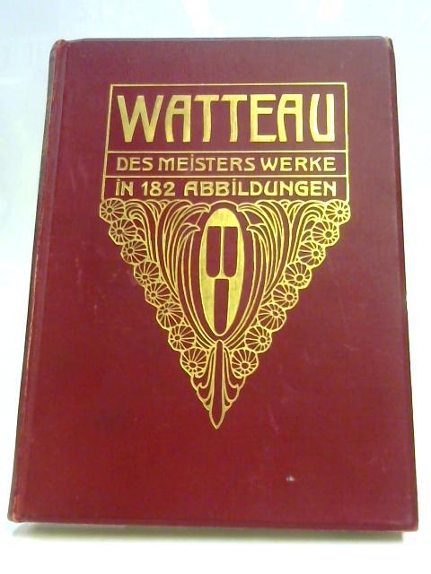 Watteau: Des Meisters Werke by E. Heinrich Zimmermann
