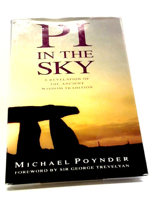 Pi In The Sky: A Revelation Of The Ancient Celtic Wisdom Tradition by Michael Poynder