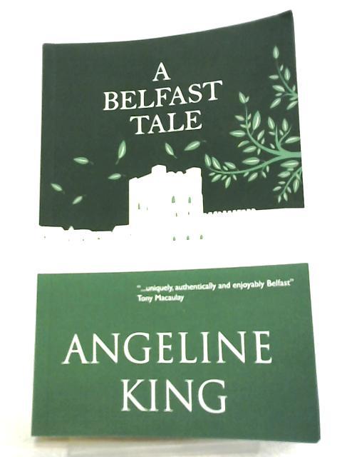 A Belfast Tale (Belfast Tales) by Angeline King