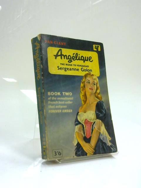 Angelique Book Two : The Road to Versailles by Sergeanne Golon